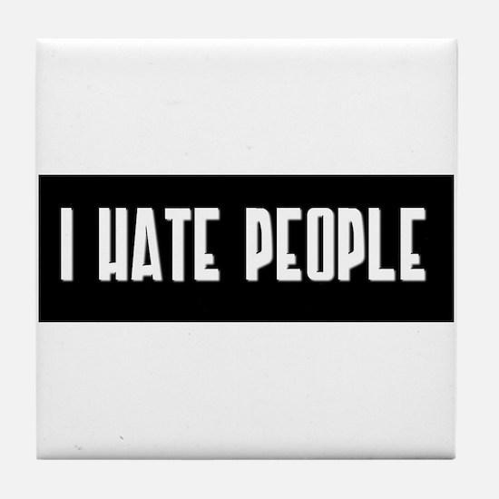 I HATE PEOPLE Tile Coaster