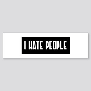 I HATE PEOPLE Bumper Sticker