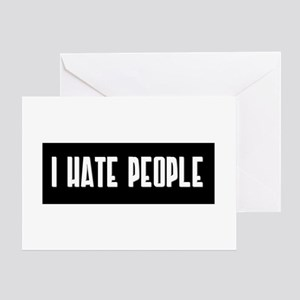 I HATE PEOPLE Greeting Card