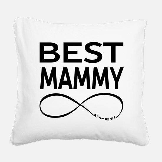 Best Mammy Ever Square Canvas Pillow