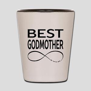 BEST GODMOTHER EVER Shot Glass