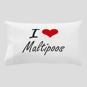 I love Maltipoos Pillow Case