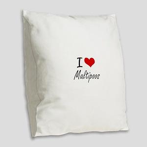 I love Maltipoos Burlap Throw Pillow