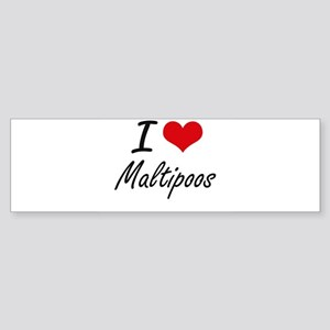 I love Maltipoos Bumper Sticker