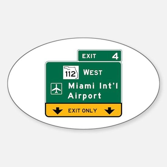 Miami Intl Airport, FL Road Sign, U Sticker (Oval)