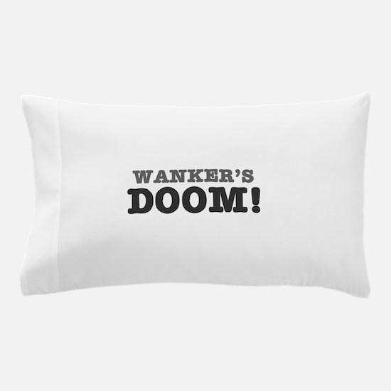 WANKERS DOOM Pillow Case