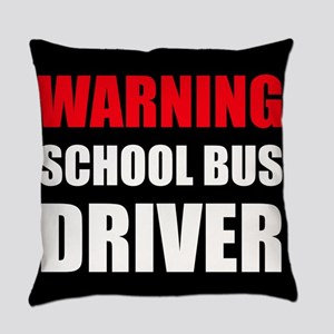 Warning School Bus Driver Everyday Pillow