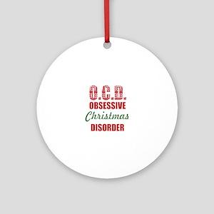 obsessive christmas disorder OCD Round Ornament