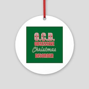 OCD obsessive christmas disorder Round Ornament