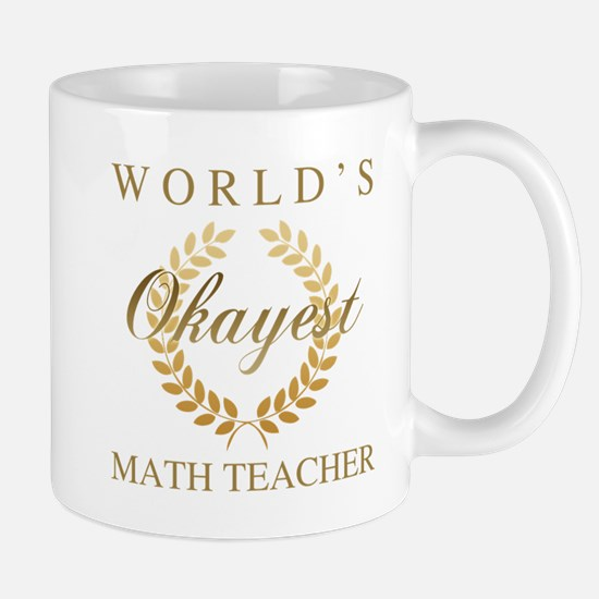 World's Okayest Math Teacher Mugs