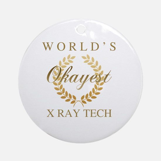 Unique Occupations x ray tech Round Ornament