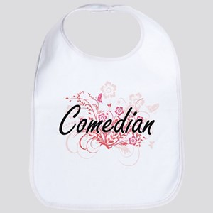 Comedian Artistic Job Design with Flowers Bib