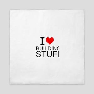 I Love Building Stuff Queen Duvet