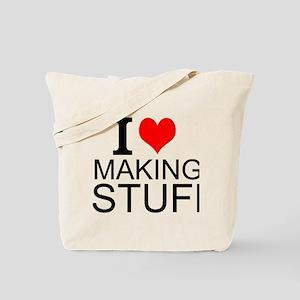 I Love Making Stuff Tote Bag