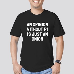 Opinion without pi is Men's Fitted T-Shirt (dark)