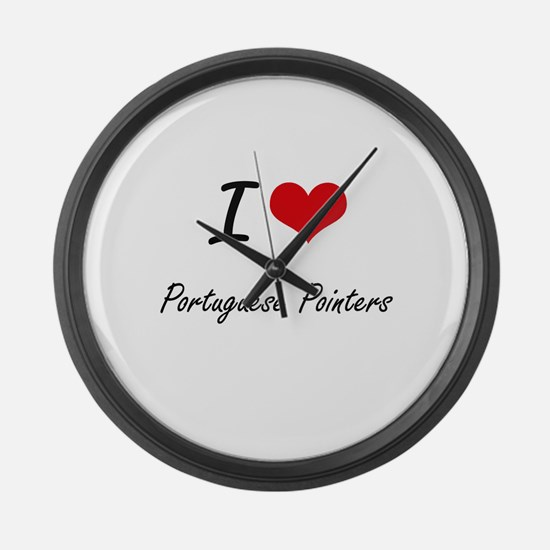 I love Portuguese Pointers Large Wall Clock