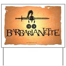 Barbarianette Yard Sign