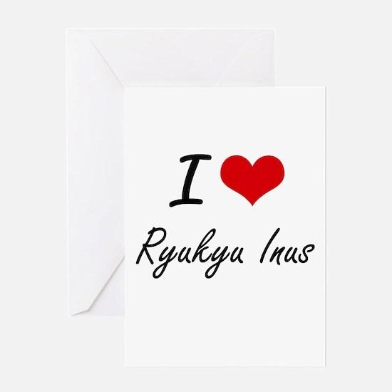 I love Ryukyu Inus Greeting Cards