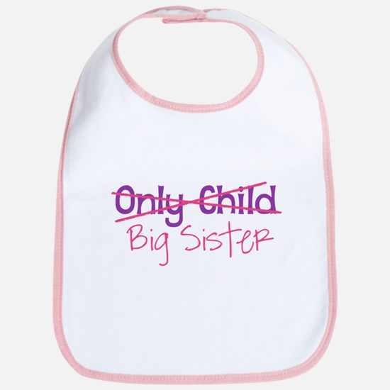 Only Child - Big Sister Bib