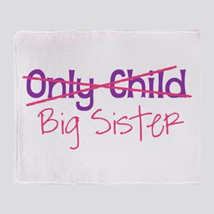 Only Child - Big Sister Throw Blanket