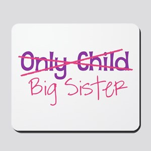 Only Child - Big Sister Mousepad