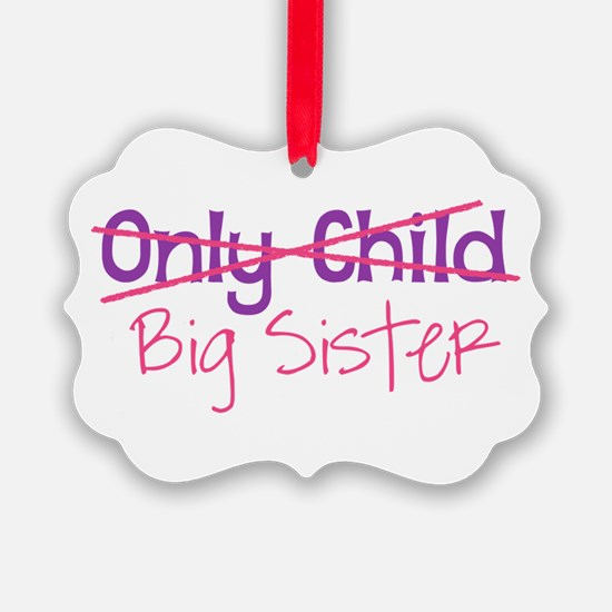Only Child - Big Sister Ornament