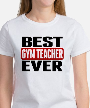 Best Gym Teacher Ever T-Shirt