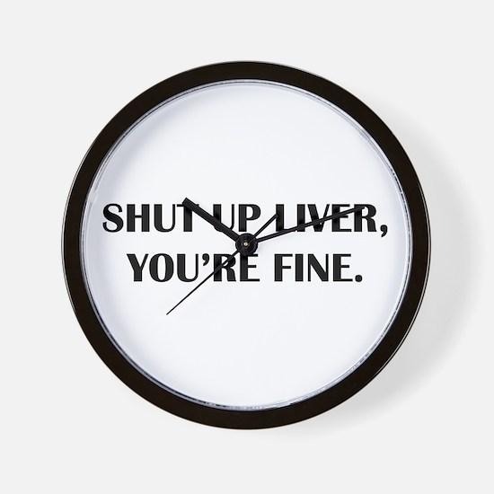 Shut up liver... Wall Clock