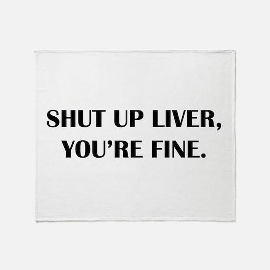 Shut up liver... Throw Blanket