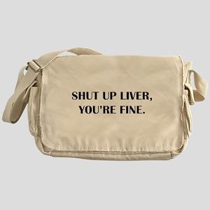 Shut up liver... Messenger Bag