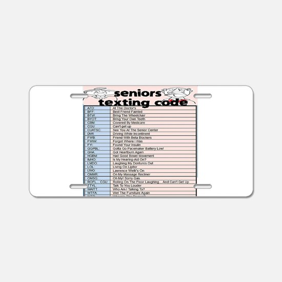 senior texting code Aluminum License Plate