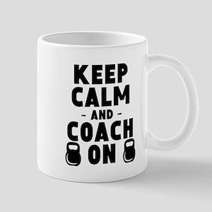 Keep Calm And Coach On Strength Mugs