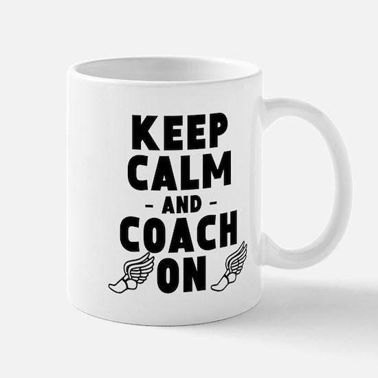 Keep Calm And Coach On Track Mugs