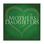Mothers Daughters Tile Coaster