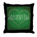 Mothers Daughters Throw Pillow
