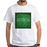 Mothers Daughters White T-Shirt