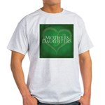 Mothers Daughters Light T-Shirt