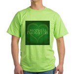 Mothers Daughters Green T-Shirt