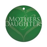 Mothers Daughters Round Ornament