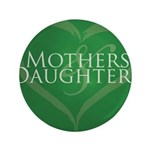 Mothers Daughters Button