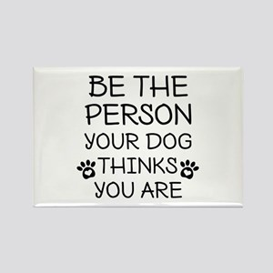 Be The Person Dog Rectangle Magnet