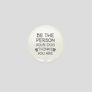 Be The Person Dog Mini Button
