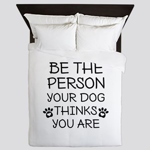 Be The Person Dog Queen Duvet