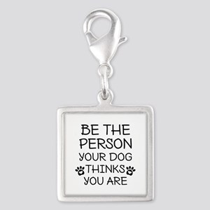 Be The Person Dog Silver Square Charm