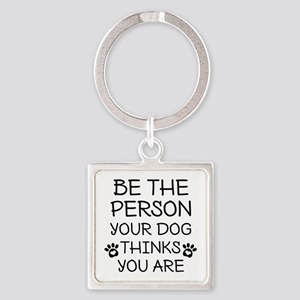 Be The Person Dog Square Keychain