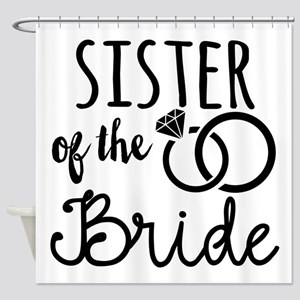 Sister of the Bride Shower Curtain
