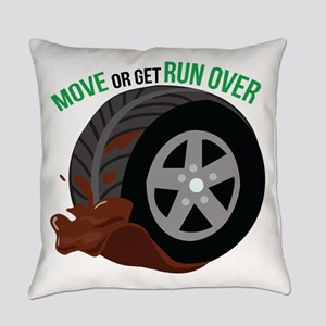 Move Or Get Run Over Everyday Pillow