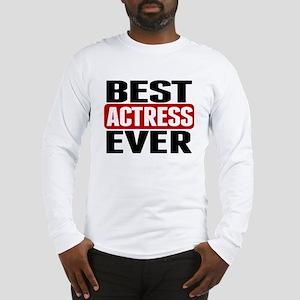 Best Actress Ever Long Sleeve T-Shirt