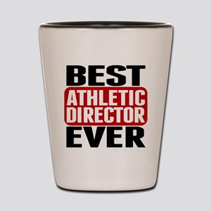 Best Athletic Director Ever Shot Glass