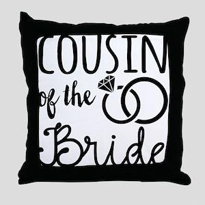 Cousin of the Bride Throw Pillow